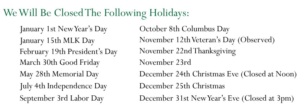 We are closed on government holidays.